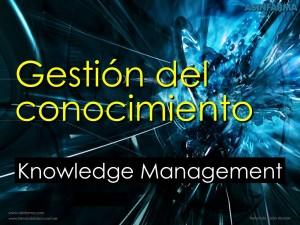 Gestión del Conocimiento - Knowledge Management