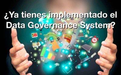 ¿Ya tienes implementado el Data Governance System?