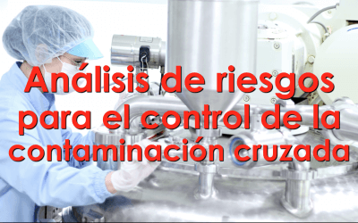Análisis de riesgos para el control de la contaminación cruzada