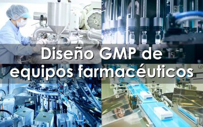 ¿Cómo saber si el diseño de un equipo cumple GMP?
