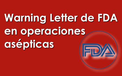Warning Letter de FDA en operaciones asépticas