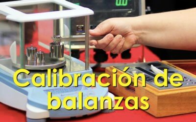 ¿Cómo y cada cuanto tiempo debe calibrarse una balanza?