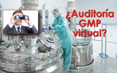 ¿Es posibles hacer una auditoría GMP virtual?