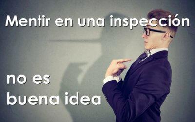 No es buena idea mentir en una inspección