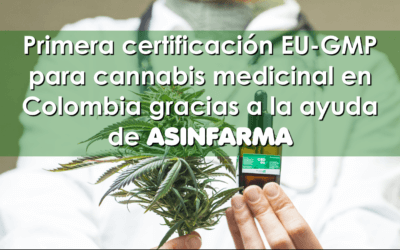 Gracias a la ayuda de ASINFARMA, CLEVER LEAVES ya tiene la certificación EU-GMP