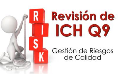 Revisión de ICH Q9 – Gestión de riesgos