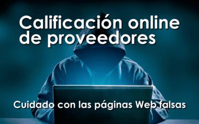 Calificación de proveedores. Cuidado con las páginas Web falsas